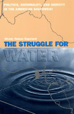 The Struggle for Water By Espeland, Wendy Nelson